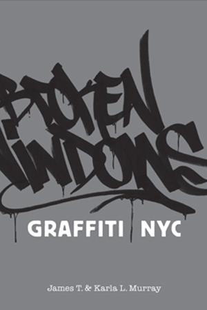 James and Karla Murray Broken Windows - Graffiti NYC Book